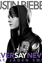 Justin Bieber feat. Jaden Smith: Never Say Never