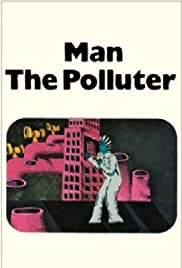 Man: The Polluter Poster