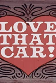 Primary photo for Love That Car!