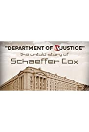 Department of INjustice: The Untold Story of Schaeffer Cox
