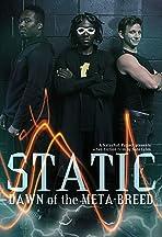 Static: Dawn of the Meta-Breed