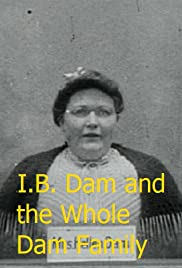 I.B. Dam and the Whole Dam Family Poster