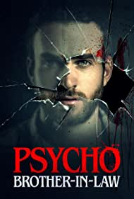 Psycho Brother In-Law (2017)