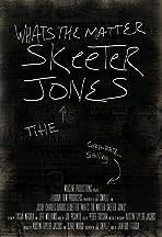 What's the Matter, Skeeter Jones!