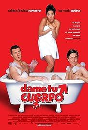 Dame tu cuerpo(2003) Poster - Movie Forum, Cast, Reviews