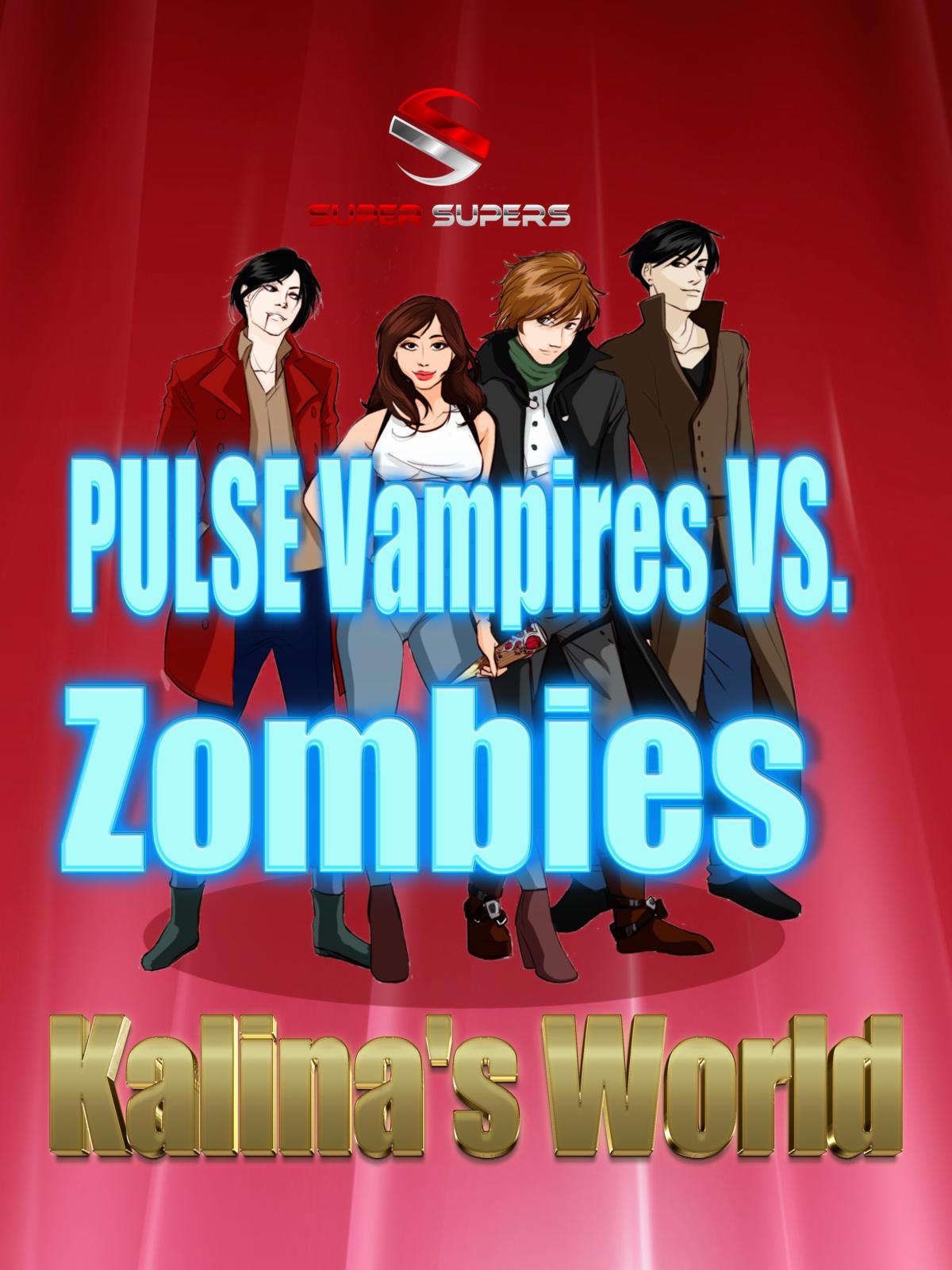 Super Supers: Pulse Vampires VS. Zombies - Kalina's World