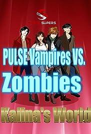Super Supers: Pulse Vampires VS. Zombies - Kalina's World Poster