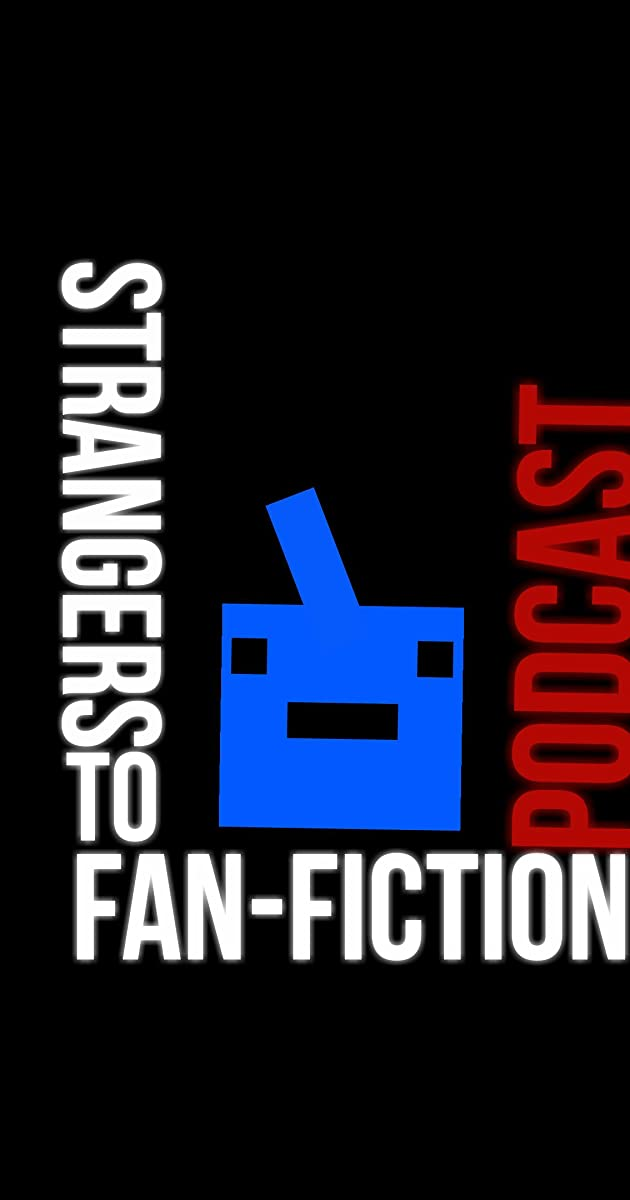 Download Strangers To Fan Fiction or watch streaming online complete episodes of  Season1 in HD 720p 1080p using torrent