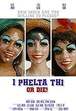 I PHELTA THI or DIE!