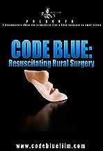Code Blue: Resuscitating Rural Surgery