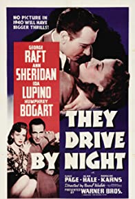 Primary photo for They Drive by Night