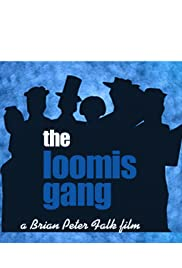 The Loomis Gang Poster