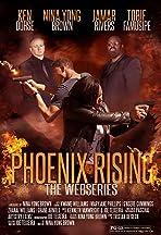 Phoenix Rising the Webisode
