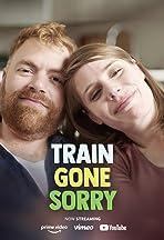 Train Gone Sorry