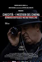 Cinecittà - I mestieri del cinema Bernardo Bertolucci: No End Travelling