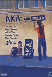 AKA: Girl Skater Poster