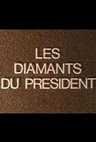Primary photo for Les diamants du président