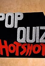 Pop Quiz Hotshot