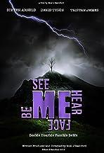 See Me Hear Me Face Me Be Me