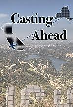 Casting Ahead