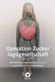 Operation Zucker - Jagdgesellschaft Poster