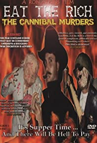 Primary photo for Eat the Rich: The Cannibal Murders