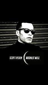 Ready movie hq download Scott Peden: Moonlit Mile by none [WEB-DL]