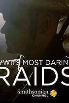 WWII's Most Daring Raids