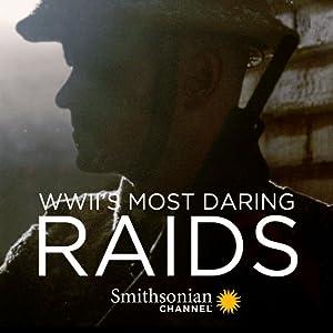 Where to stream WWII's Most Daring Raids