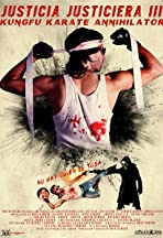 Justicia Justiciera III Kungfu Karate Annihilator