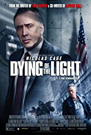 Dying of the Light (2014) Poster - Movie Forum, Cast, Reviews