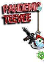 Pandemic TeeVee