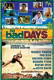 No Bad Days (2008) filme kostenlos