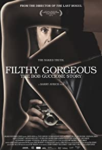 Primary photo for Filthy Gorgeous: The Bob Guccione Story