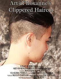 Art of Roxanne's Clippered Haircut (2015)