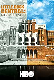 Little Rock Central: 50 Years Later (2007)