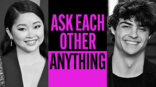 Lana Condor and Noah Centineo Ask Each Other Anything