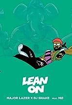 Major Lazer, DJ Snake: Lean On