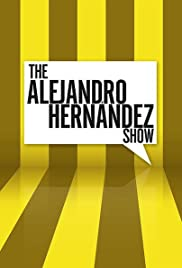 The Alejandro Hernández Show Poster