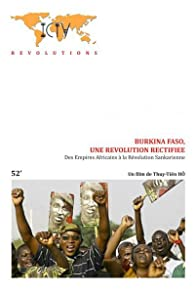 Primary photo for Burkina Faso, une révolution rectifiée - Des Empires Africains à la Révolution Sankarienne