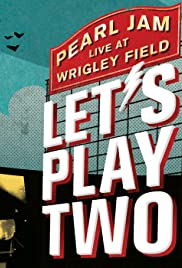 Pearl Jam: Let's Play Two (2017) - IMDb