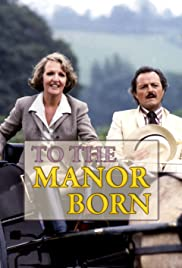 To the Manor Born Poster