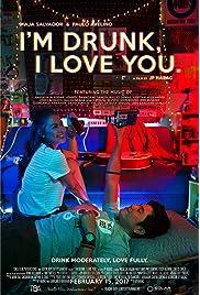 I'm Drunk, I Love You (2017) film en francais gratuit