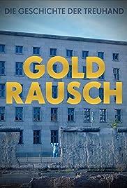 Goldrausch - Die Geschichte der Treuhand Poster