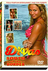 Primary photo for WWE Divas: South of the Border