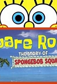 Primary photo for Square Roots: The Story of SpongeBob SquarePants