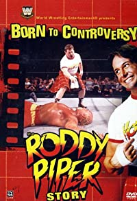 Primary photo for Born to Controversy: The Roddy Piper Story