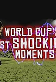 Primary photo for World Cup's Most Shocking Moments