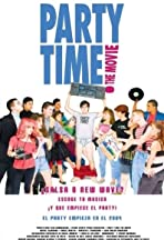 Party Time: The Movie