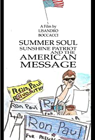 Summer Soul, Sunshine Patriot, and the American Message (2008)